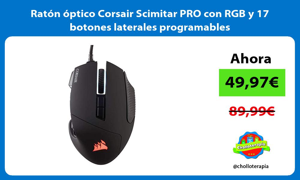 Ratón óptico Corsair Scimitar PRO con RGB y 17 botones laterales programables