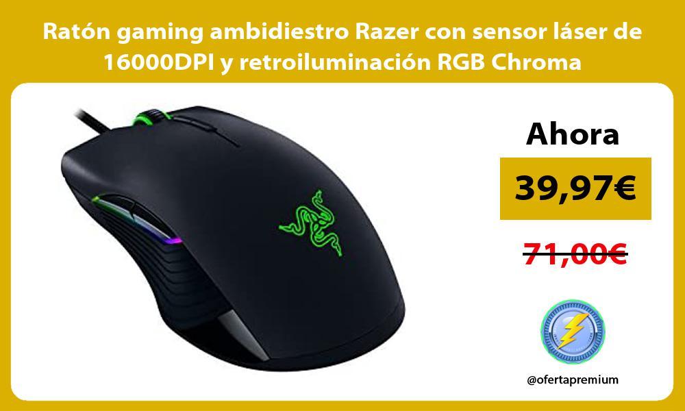 Ratón gaming ambidiestro Razer con sensor láser de 16000DPI y retroiluminación RGB Chroma