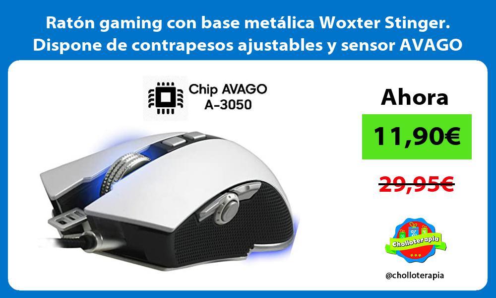 Ratón gaming con base metálica Woxter Stinger Dispone de contrapesos ajustables y sensor AVAGO
