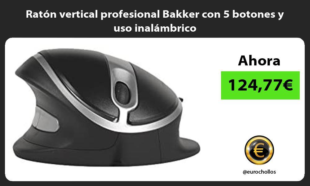 Ratón vertical profesional Bakker con 5 botones y uso inalámbrico
