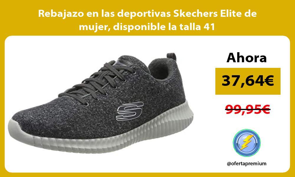 Rebajazo en las deportivas Skechers Elite de mujer disponible la talla 41