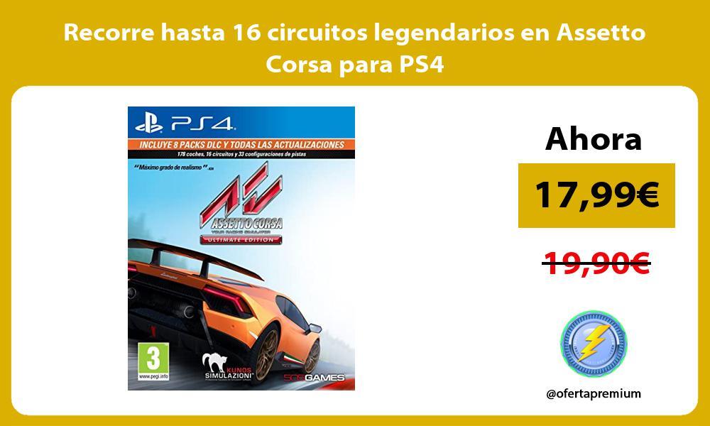 Recorre hasta 16 circuitos legendarios en Assetto Corsa para PS4