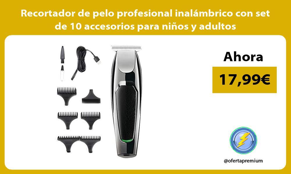 Recortador de pelo profesional inalámbrico con set de 10 accesorios para niños y adultos