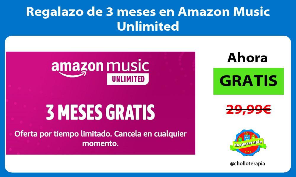 Regalazo de 3 meses en Amazon Music Unlimited