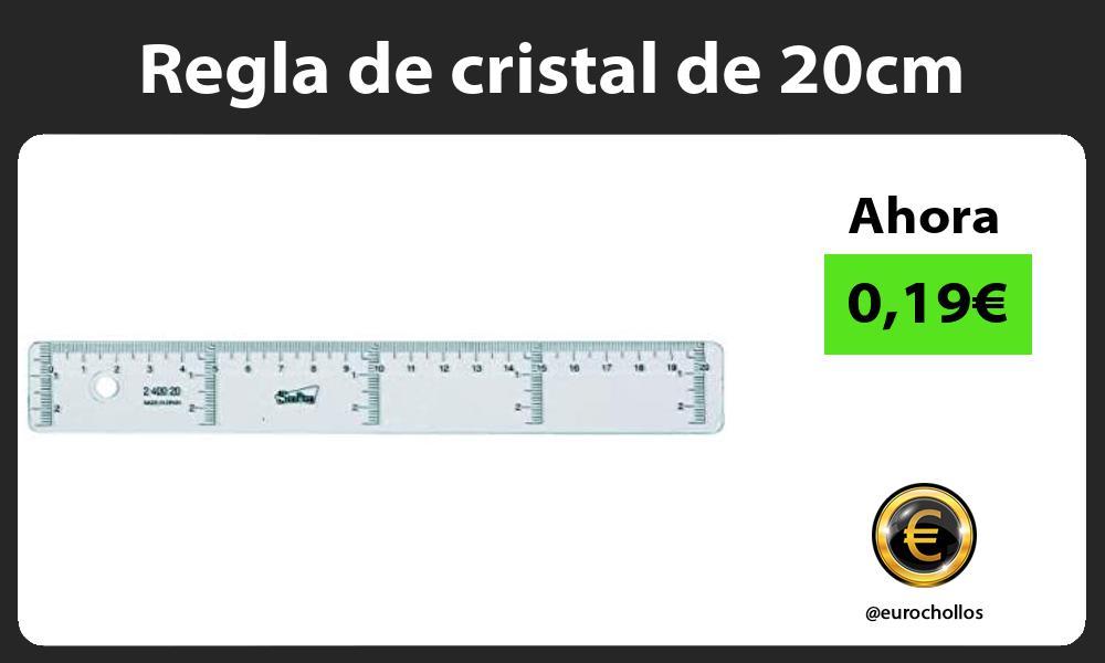 Regla de cristal de 20cm