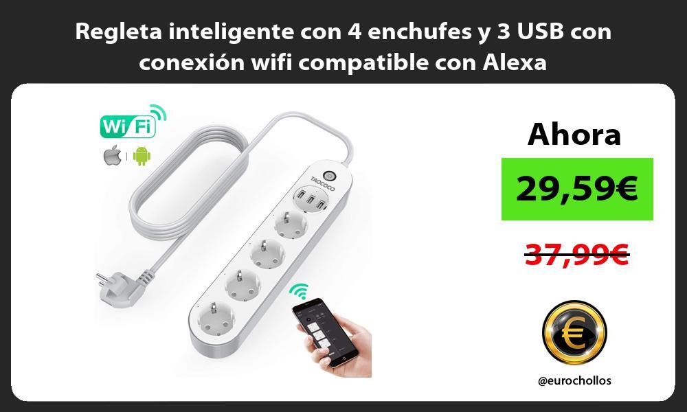 Regleta inteligente con 4 enchufes y 3 USB con conexión wifi compatible con Alexa