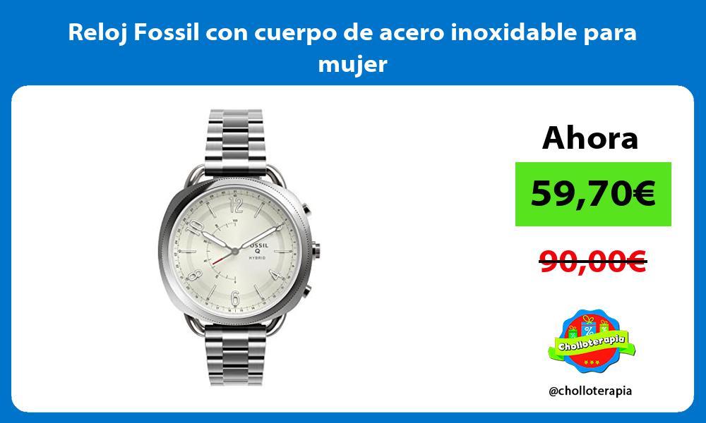 Reloj Fossil con cuerpo de acero inoxidable para mujer
