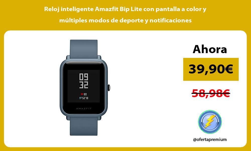 Reloj inteligente Amazfit Bip Lite con pantalla a color y múltiples modos de deporte y notificaciones