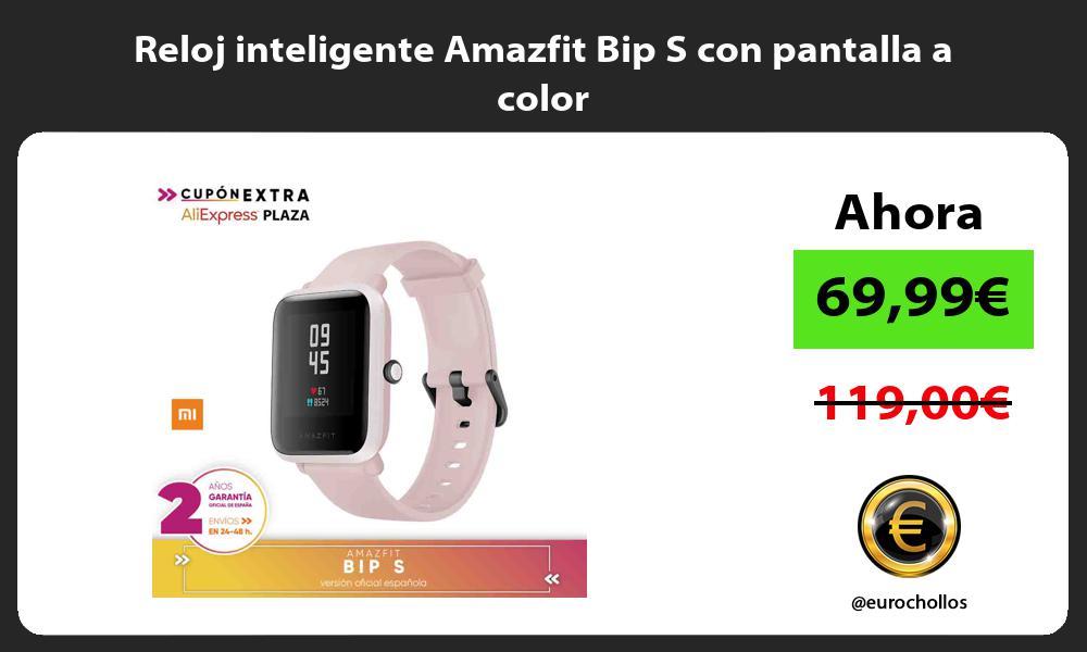 Reloj inteligente Amazfit Bip S con pantalla a color