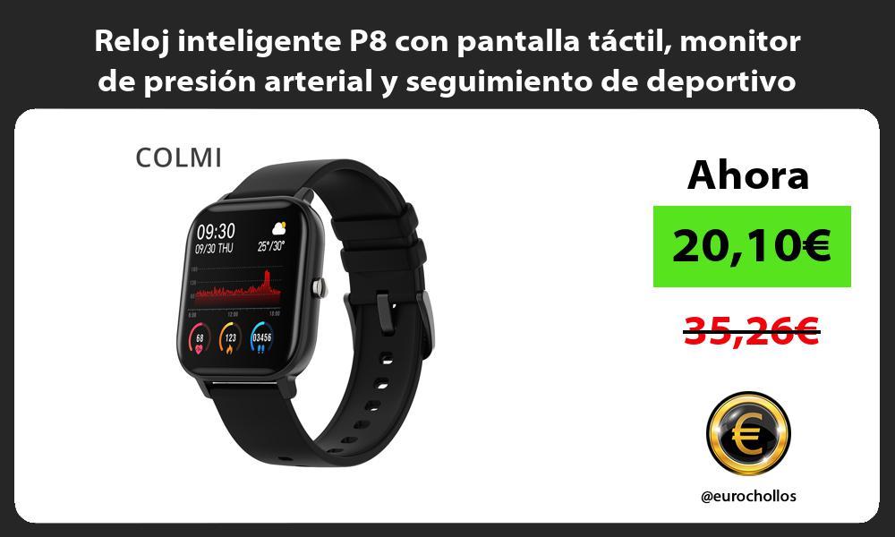 Reloj inteligente P8 con pantalla táctil monitor de presión arterial y seguimiento de deportivo