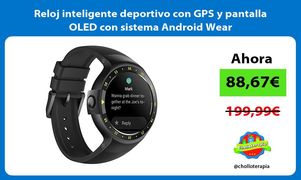 Reloj inteligente deportivo con GPS y pantalla OLED con sistema Android Wear