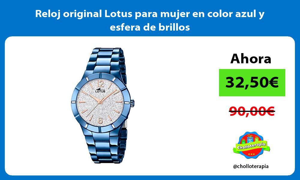 Reloj original Lotus para mujer en color azul y esfera de brillos