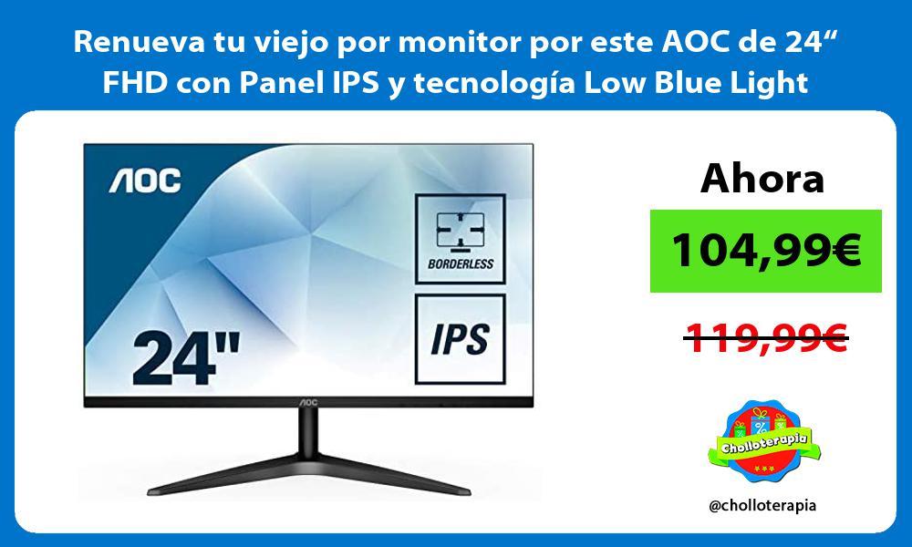 """Renueva tu viejo por monitor por este AOC de 24"""" FHD con Panel IPS y tecnología Low Blue Light"""