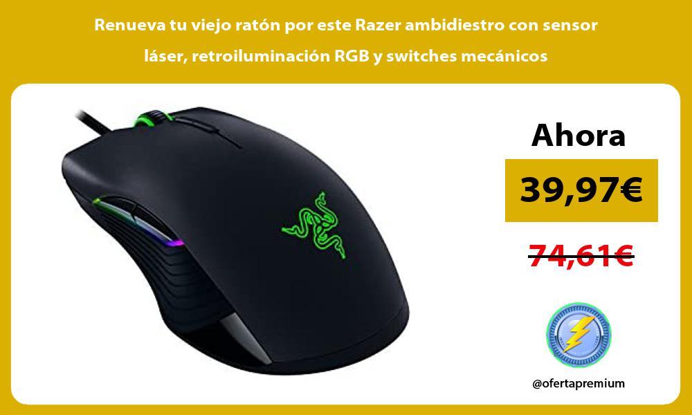 Renueva tu viejo ratón por este Razer ambidiestro con sensor láser retroiluminación RGB y switches mecánicos