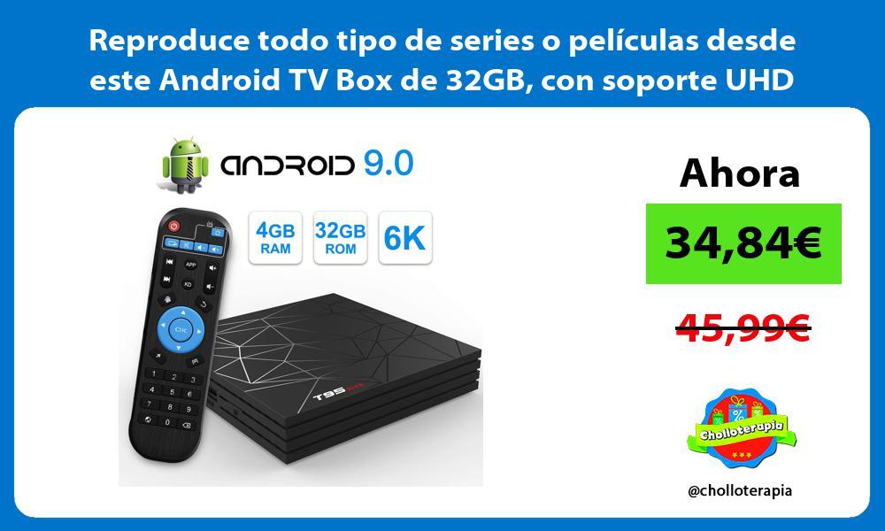 Reproduce todo tipo de series o películas desde este Android TV Box de 32GB con soporte UHD