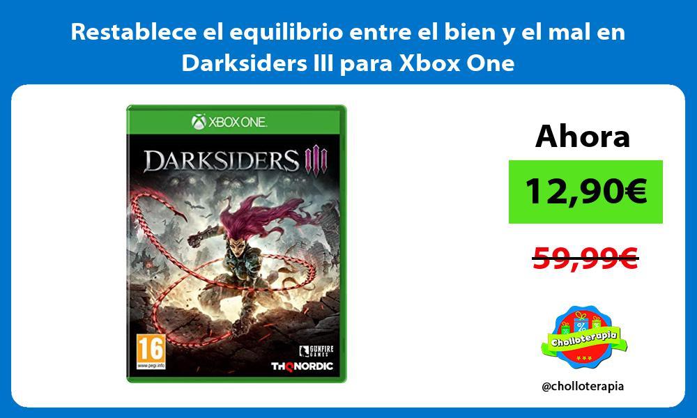 Restablece el equilibrio entre el bien y el mal en Darksiders III para Xbox One