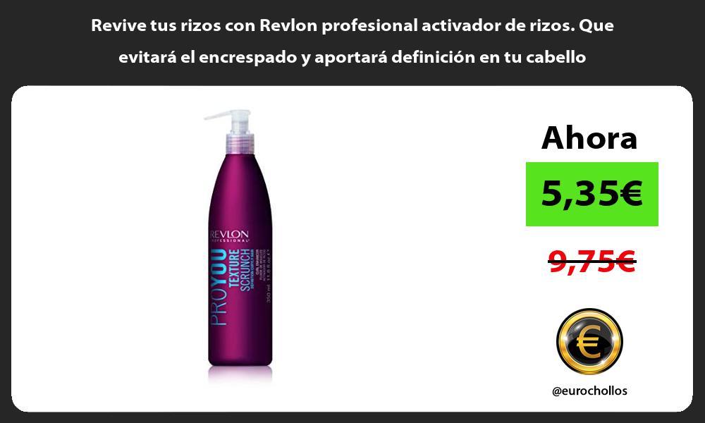 Revive tus rizos con Revlon profesional activador de rizos Que evitará el encrespado y aportará definición en tu cabello