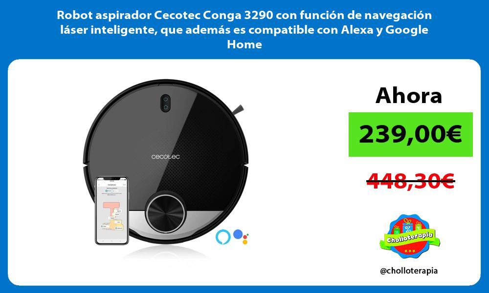 Robot aspirador Cecotec Conga 3290 con función de navegación láser inteligente que además es compatible con Alexa y Google Home