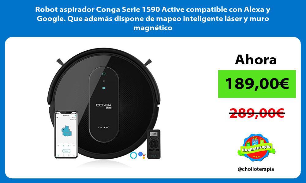 Robot aspirador Conga Serie 1590 Active compatible con Alexa y Google Que además dispone de mapeo inteligente láser y muro magnético