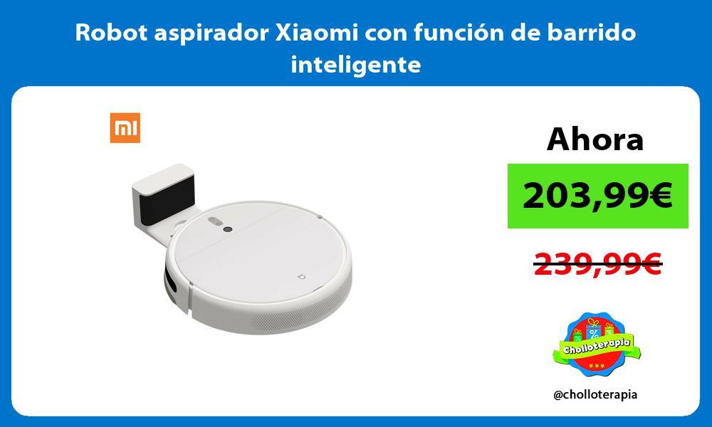 Robot aspirador Xiaomi con función de barrido inteligente