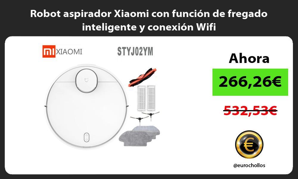 Robot aspirador Xiaomi con función de fregado inteligente y conexión Wifi