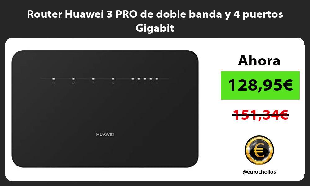 Router Huawei 3 PRO de doble banda y 4 puertos Gigabit