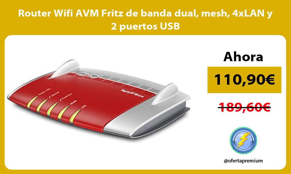 Router Wifi AVM Fritz de banda dual mesh 4xLAN y 2 puertos USB
