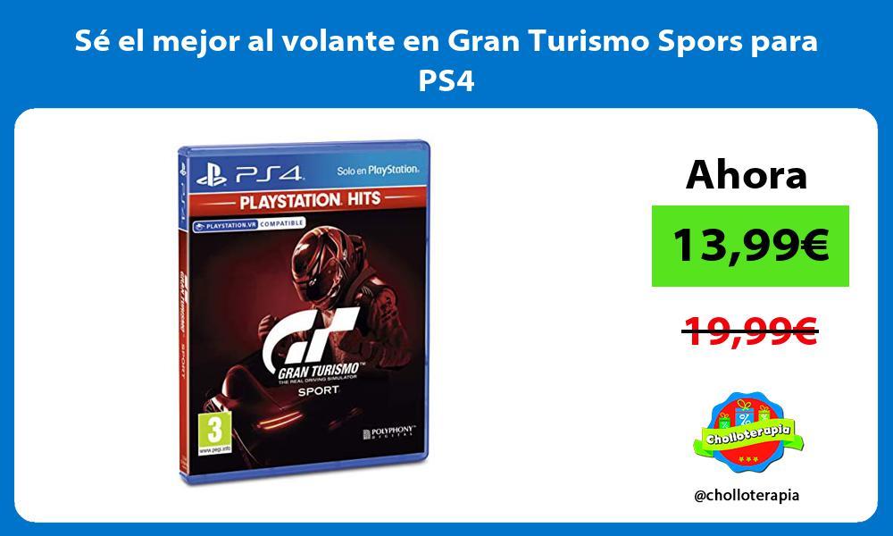 Sé el mejor al volante en Gran Turismo Spors para PS4