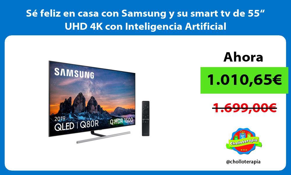 """Sé feliz en casa con Samsung y su smart tv de 55"""" UHD 4K con Inteligencia Artificial"""