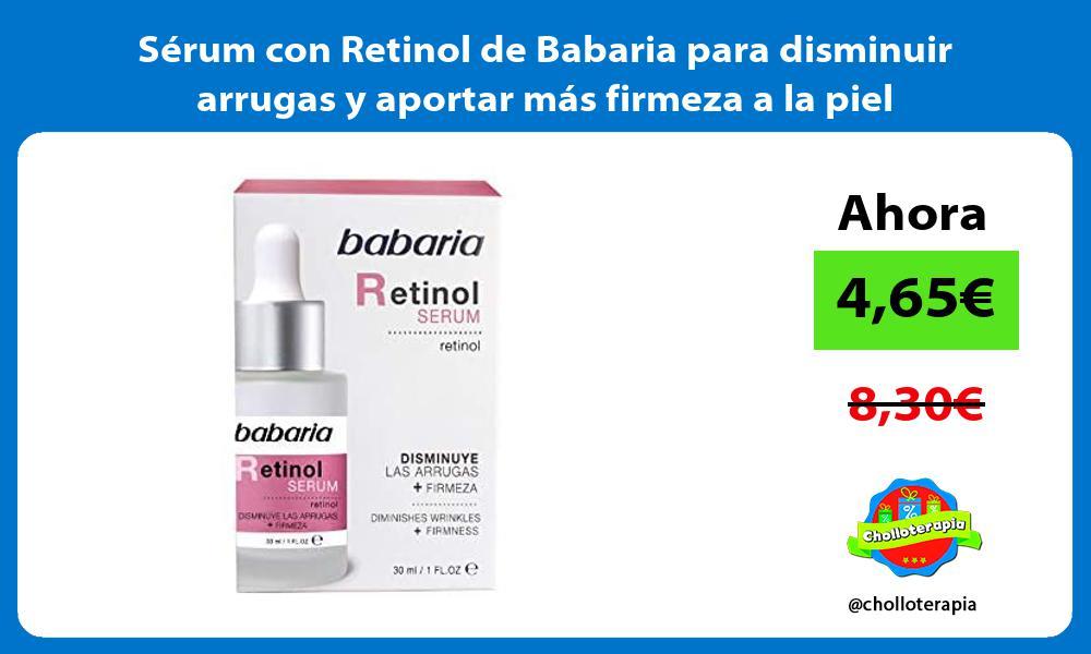 Sérum con Retinol de Babaria para disminuir arrugas y aportar más firmeza a la piel