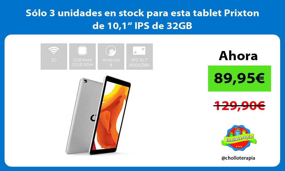 """Sólo 3 unidades en stock para esta tablet Prixton de 101"""" IPS de 32GB"""