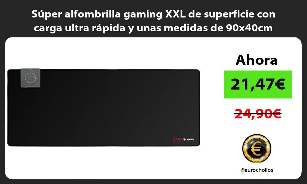 Súper alfombrilla gaming XXL de superficie con carga ultra rápida y unas medidas de 90x40cm