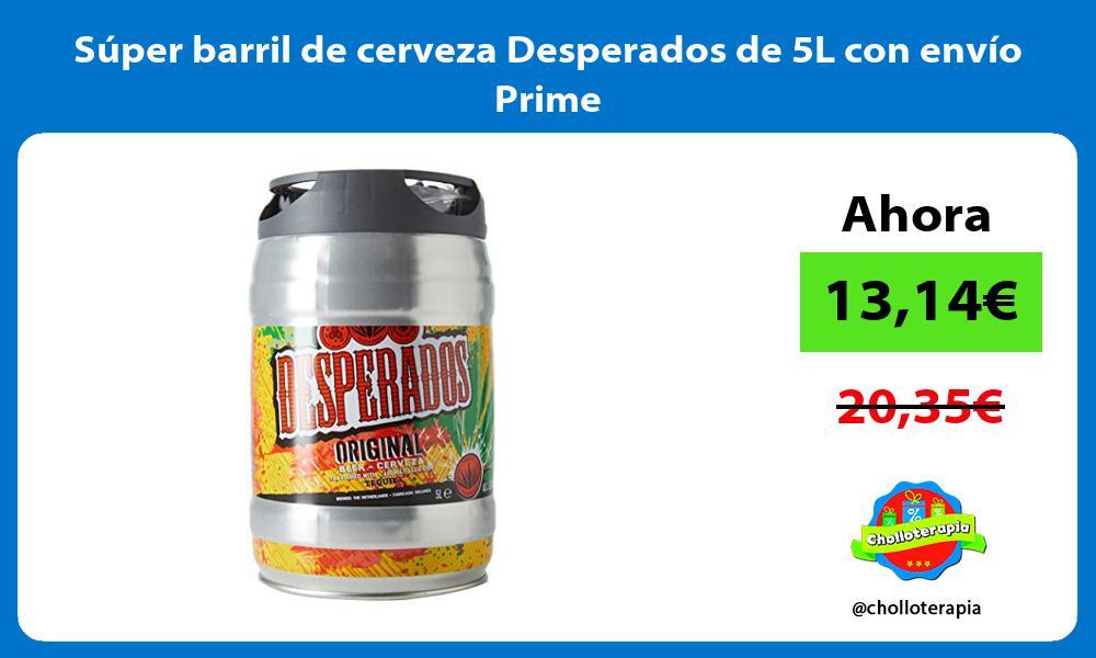Súper barril de cerveza Desperados de 5L con envío Prime
