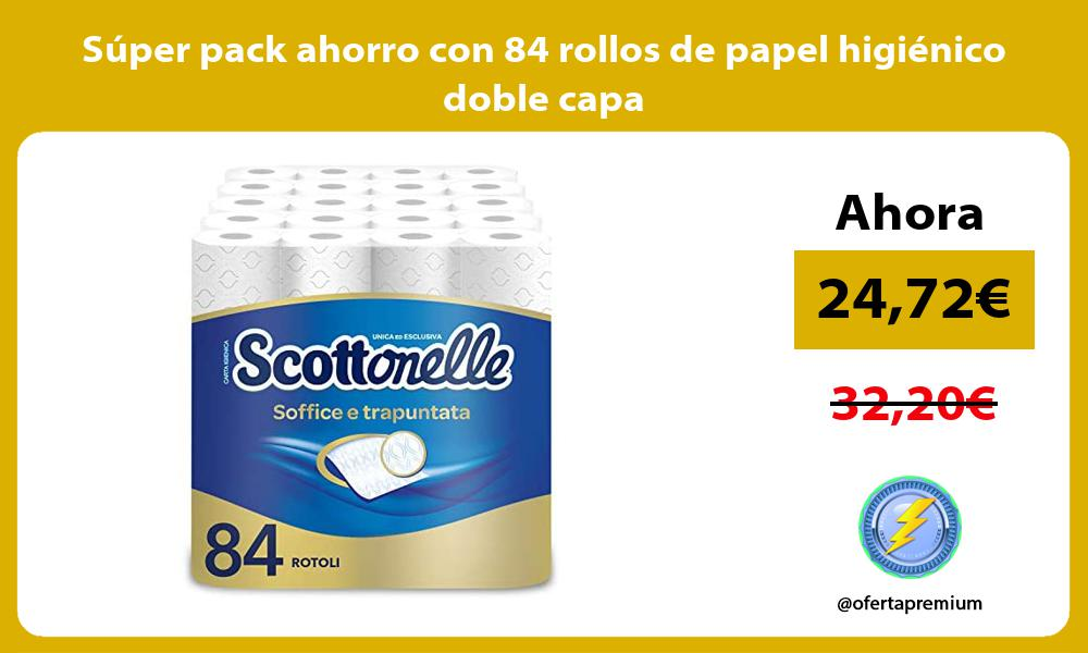 Súper pack ahorro con 84 rollos de papel higiénico doble capa