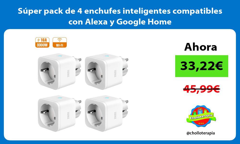 Súper pack de 4 enchufes inteligentes compatibles con Alexa y Google Home