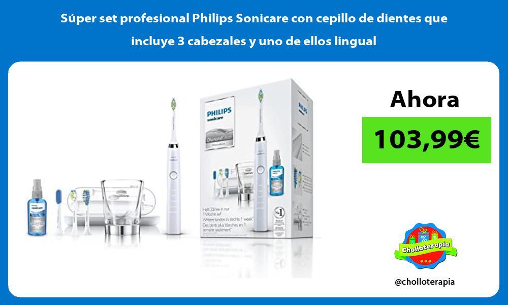 Súper set profesional Philips Sonicare con cepillo de dientes que incluye 3 cabezales y uno de ellos lingual