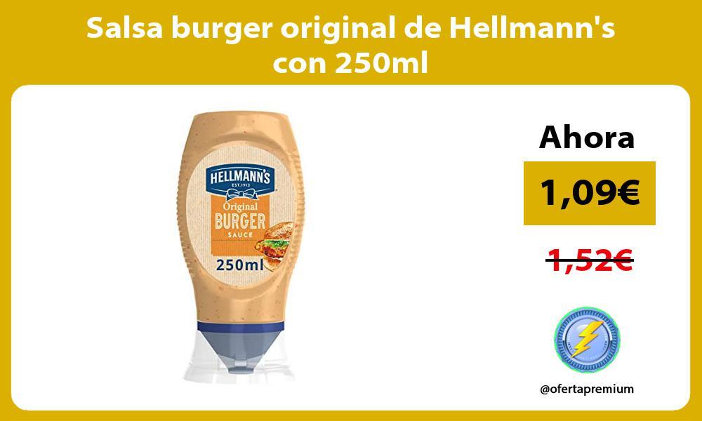 Salsa burger original de Hellmanns con 250ml