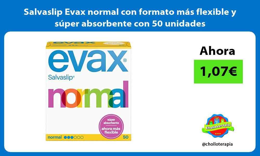 Salvaslip Evax normal con formato más flexible y súper absorbente con 50 unidades