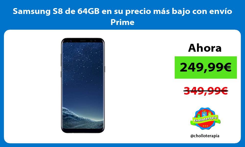 Samsung S8 de 64GB en su precio más bajo con envío Prime
