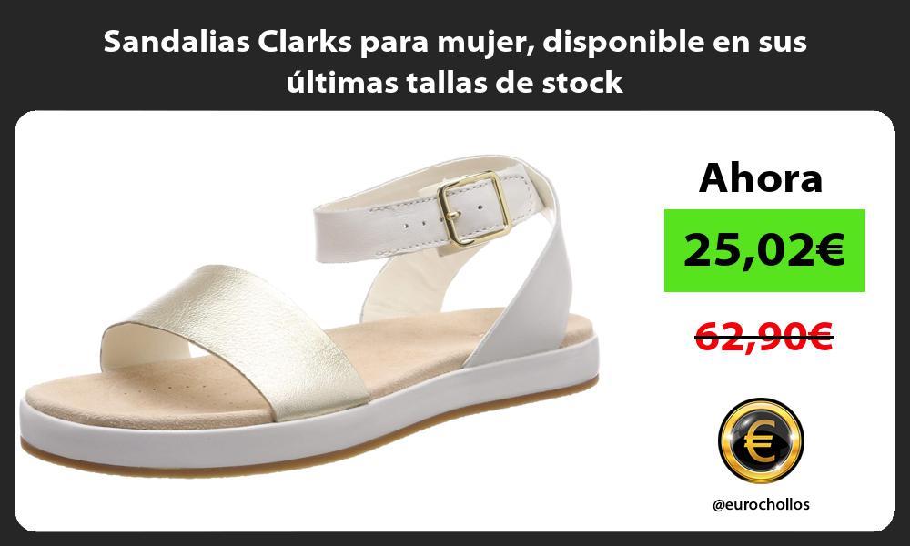 Sandalias Clarks para mujer disponible en sus últimas tallas de stock