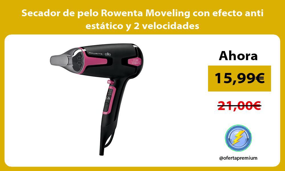 Secador de pelo Rowenta Moveling con efecto anti estático y 2 velocidades