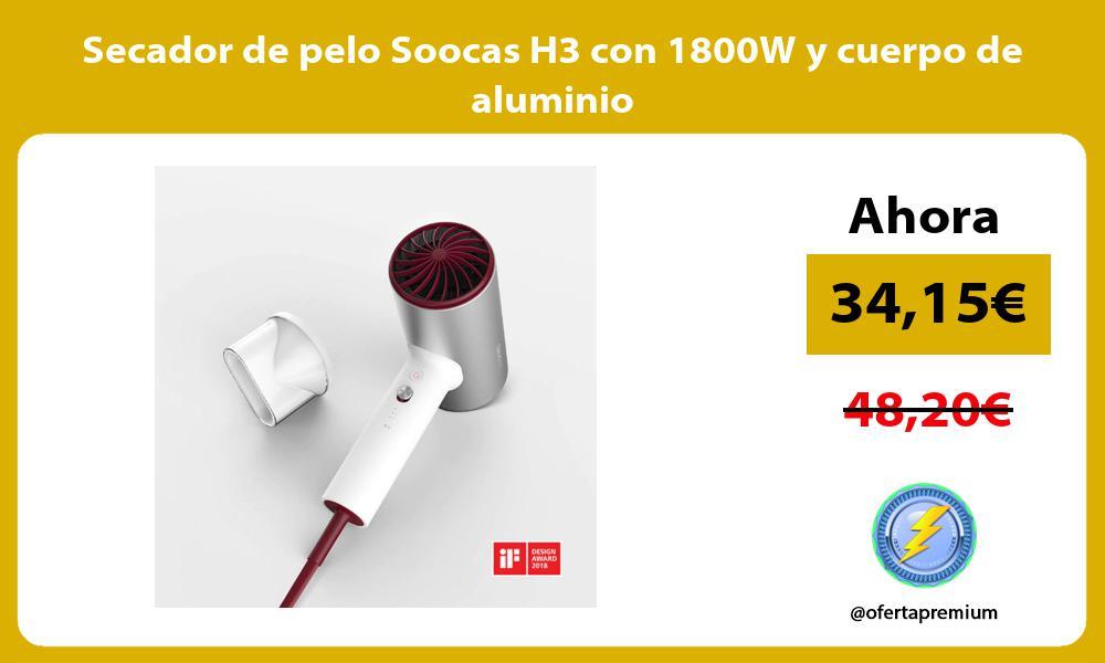 Secador de pelo Soocas H3 con 1800W y cuerpo de aluminio