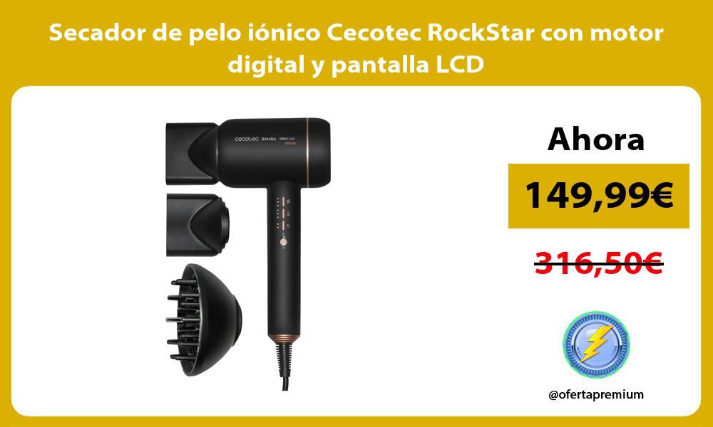 Secador de pelo iónico Cecotec RockStar con motor digital y pantalla LCD