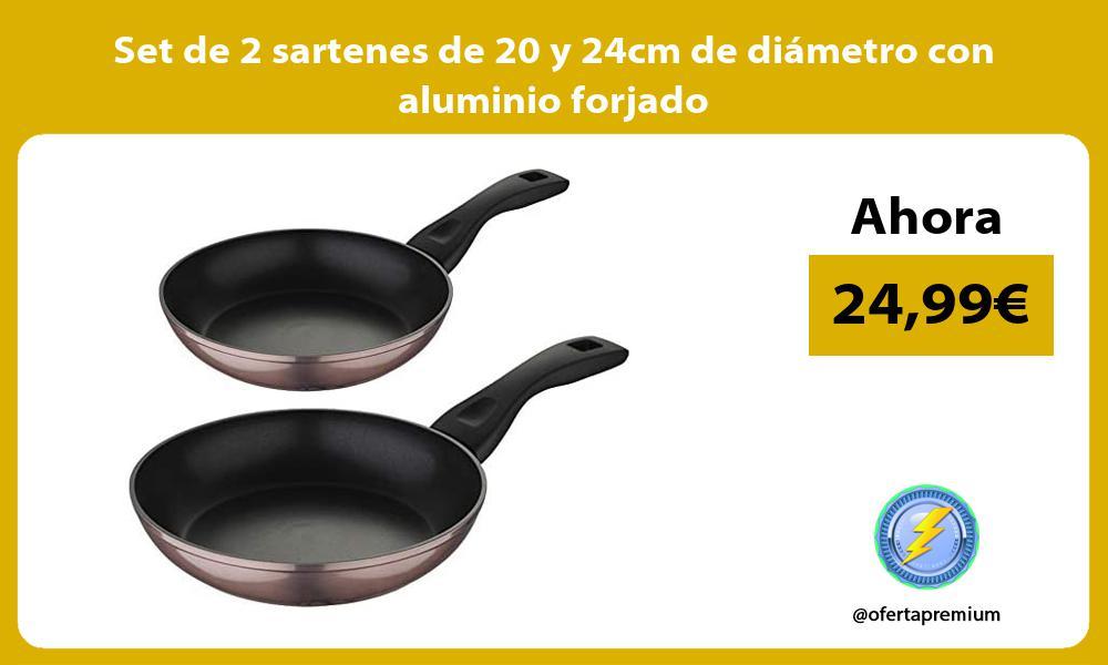 Set de 2 sartenes de 20 y 24cm de diámetro con aluminio forjado