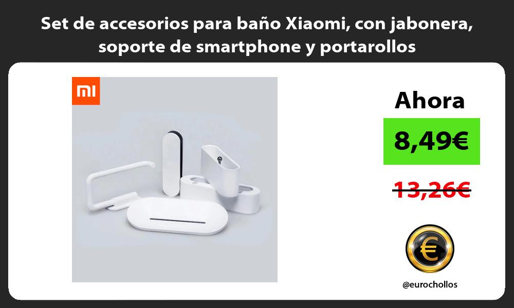 Set de accesorios para baño Xiaomi con jabonera soporte de smartphone y portarollos