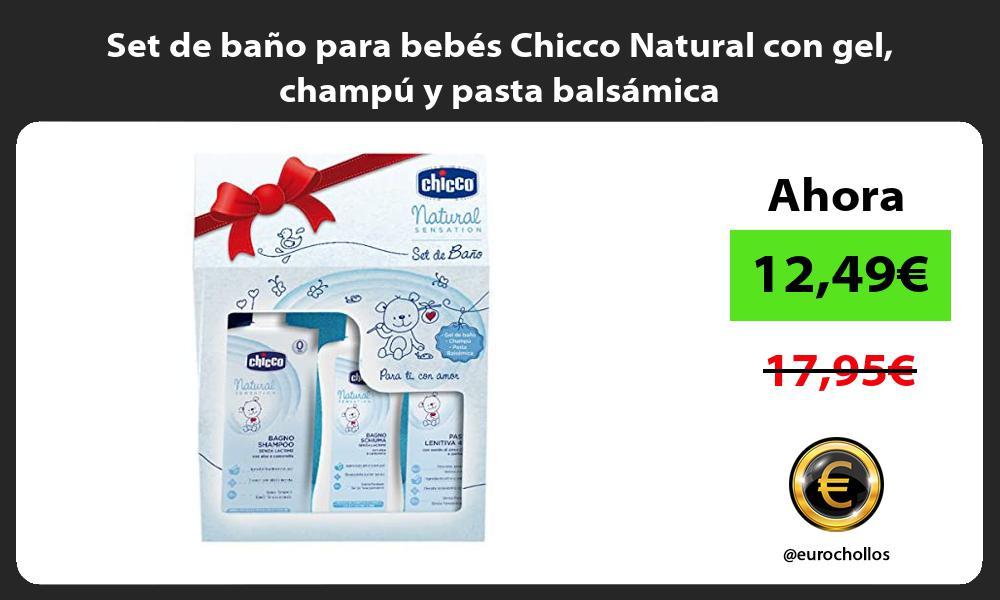 Set de baño para bebés Chicco Natural con gel champú y pasta balsámica