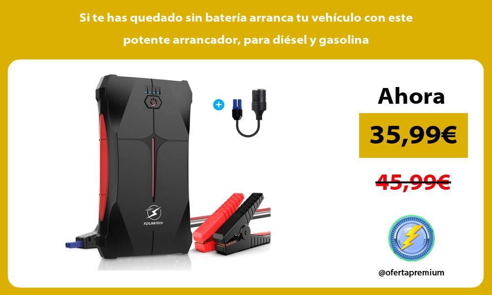 Si te has quedado sin batería arranca tu vehículo con este potente arrancador para diésel y gasolina