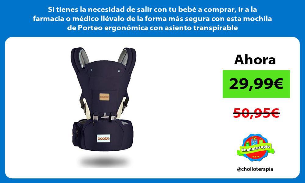 Si tienes la necesidad de salir con tu bebé a comprar ir a la farmacia o médico llévalo de la forma más segura con esta mochila de Porteo ergonómica con asiento transpirable