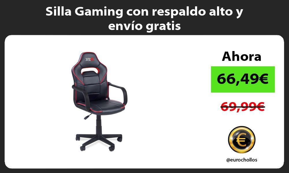 Silla Gaming con respaldo alto y envío gratis