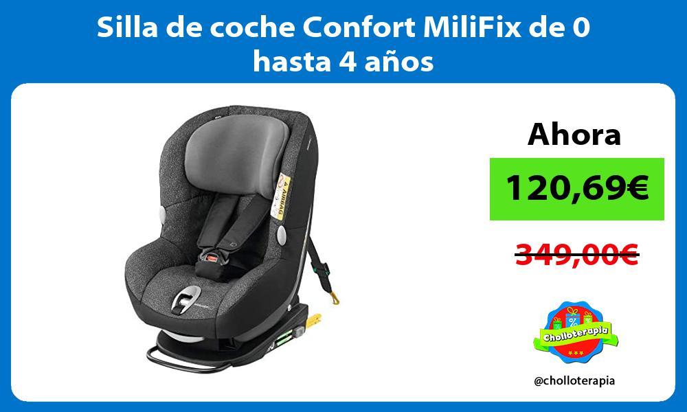 Silla de coche Confort MiliFix de 0 hasta 4 años